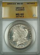 1894-s Morgan Silver Dollar Coin Anacs Ms-60 Det Cleaned Better Proof-like Dmk