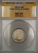 1875 Seated Liberty Silver 20c Anacs Ms-60 Details Edge Cuts Clnd. Better Coin