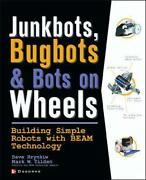 Junkbots, Bugbots, And Bots On Wheels Building Simple Robots With Beam Technolo