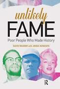 Unlikely Fame Poor People Who Made History By David Wagner English Hardcover