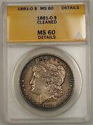 1881-o Morgan Silver Dollar Coin 1 Anacs Ms-60 Details Cleaned Toned Better B