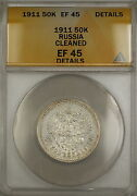 1911 Russia 50k Kopecks Silver Coin Anacs Ef-45 Details Cleaned Scarce Date