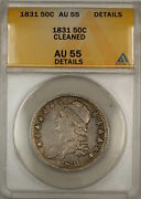 1831 Capped Bust Silver Half Dollar 50c Coin Anacs Au-55 Details Cleaned 9