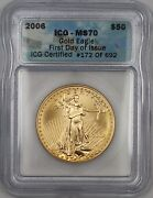 2006 1st Day Of Issue 172 Of 692 50 American Eagle Gold Coin Icg Ms-70 Perfect