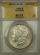 1894 Morgan Silver Dollar 1 Coin Anacs Au-55 Details Cleaned Scarce Date