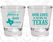 Our Love Is As Big As Texas, Personalized Shot Glass, Texas Wedding 215