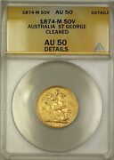 1874-m Australia St. George Sovereign Gold Coin Anacs Au-50 Details Cleaned