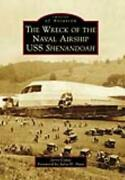 The Wreck Of The Naval Airship Uss Shenandoah - Copas, Jerry/ Hunt, Julia H. Fr