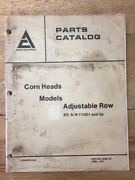 Allis-chalmers Corn Head Adjustable Row S/n 11001 And Up Parts Catalog Manual 4/81