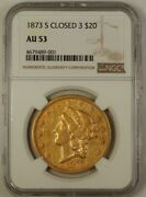 1873-s Closed 3 Liberty 20 Gold Coin Double Eagle Ngc Au-53
