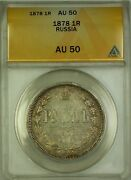 1878 Russia 1r Rouble Silver Coin Anacs Au-50