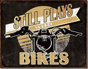 Still Plays With Bikes Motorcycle Enthusiasts Tin Metal Sign Made In The Usa