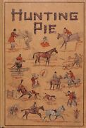 Hunting Pie The Whole Art And Craft Of Foxhunting W Illustrations By Paul Brown