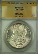 1886-s Morgan Silver Dollar 1 Anacs Ms-60 Details Cleaned Better Coin.