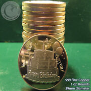 20 Happy Birthday 1oz .999 Copper Rounds 1 Roll In Plasitic Tube