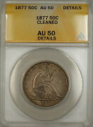 1877 Seated Liberty Silver Half Dollar 50c Coin Anacs Au-50 Details Cleaned