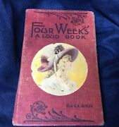 Rare Antique Four Weeks A Loud Book W/ Cap Noise By Kellogg 1885 Copyright