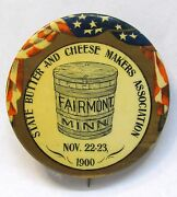 1900 State Butter And Cheese Makers Assoc. Fairmont Minnesota Pinback Button