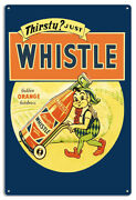 Vintage Antique Style Metal Sign Thristy Whistle Soda 18x30