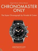 Chronomaster Only The Super-chronograph By Nivada And Croton