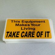 5 This Equipment Makes Your Living...safety Traffic Business Sign 2 X 4 Adhesive