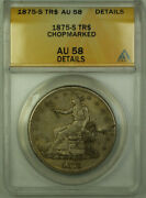 1875-s Chopmarked Trade Silver Dollar 1 Coin Anacs Au-58 Details