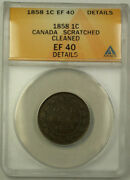 1858 Canada 1 Cent Penny Coin Anacs Ef-40 Details