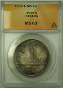 1939 Canada 1 One Dollar Silver Coin Anacs Ms-63 Toned B