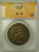 1797 Great Britain 1 Penny Coin King George Iii Anacs Ef 45