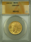 1926 Indian Gold Eagle 10 Coin Anacs Ms-61 Better Coin A