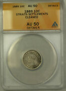 1889 East India Company Straits Settlement 10 Cent Anacs Au 50 Cleaned Details
