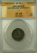 1851-bb Switzerland 20 Rappen Coin Anacs Ef 45 Corroded Details Km7
