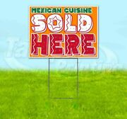 Mexican Cuisine Sold Here Yard Sign Corrugated Plastic Bandit Lawn Decoration