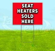 Seat Heaters Sold Here Yard Sign Corrugated Plastic Bandit Lawn Decoration