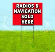 Radios And Navigation Sold Here Yard Sign Corrugated Plastic Bandit Lawn Decor