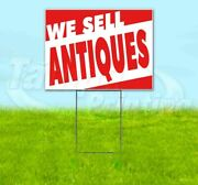 We Sell Antiques Yard Sign Corrugated Plastic Bandit Lawn Decoration Usa