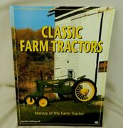 Classic Farm Tractors History Of The Farm Tractor By Randy Leffingwell