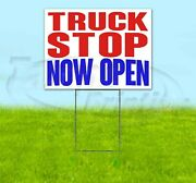 Truck Stop Now Open Yard Sign Corrugated Plastic Bandit Lawn Decoration Usa