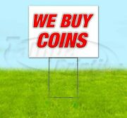 We Buy Coins 18x24 Yard Sign Corrugated Plastic Bandit Lawn Usa