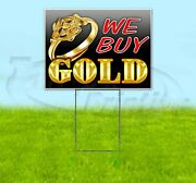 We Buy Gold 18x24 Yard Sign Corrugated Plastic Bandit Lawn Business Usa