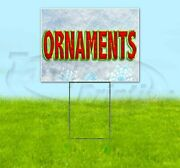 Ornaments 18x24 Yard Sign Corrugated Plastic Bandit Lawn Business Christmas