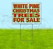 White Pine Christmas Trees For Sale 18x24 Yard Sign Corrugated Plastic Bandit