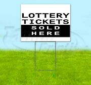 Lottery Tickets Sold Here 18x24 Yard Sign Corrugated Plastic Bandit Lawn Gamble