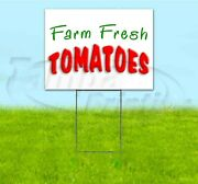 Farm Fresh Tomatoes 18x24 Yard Sign Corrugated Plastic Bandit Lawn Usa Produce