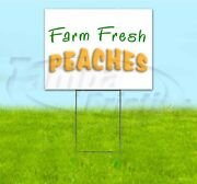 Farm Fresh Peaches 18x24 Yard Sign Corrugated Plastic Bandit Lawn Usa Produce