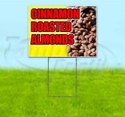 Cinnamon Roasted Almonds 18x24 Yard Sign With Stake Corrugated Plastic Bandit