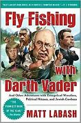 B004tl24hs Fly Fishing With Darth Vader And Other Adventures With Ev