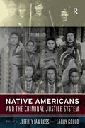 Native Americans And The Criminal Justice System By Jeffrey Ian Ross And...