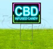 Cbd Infused Candy 18x24 Yard Sign With Stake Corrugated Bandit Usa Business Neon