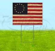 Betsy Ross Flag 18x24 Yard Sign With Stake Corrugated Bandit Usa America